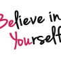 The Power Of Believing In Yourself…Its Contagious